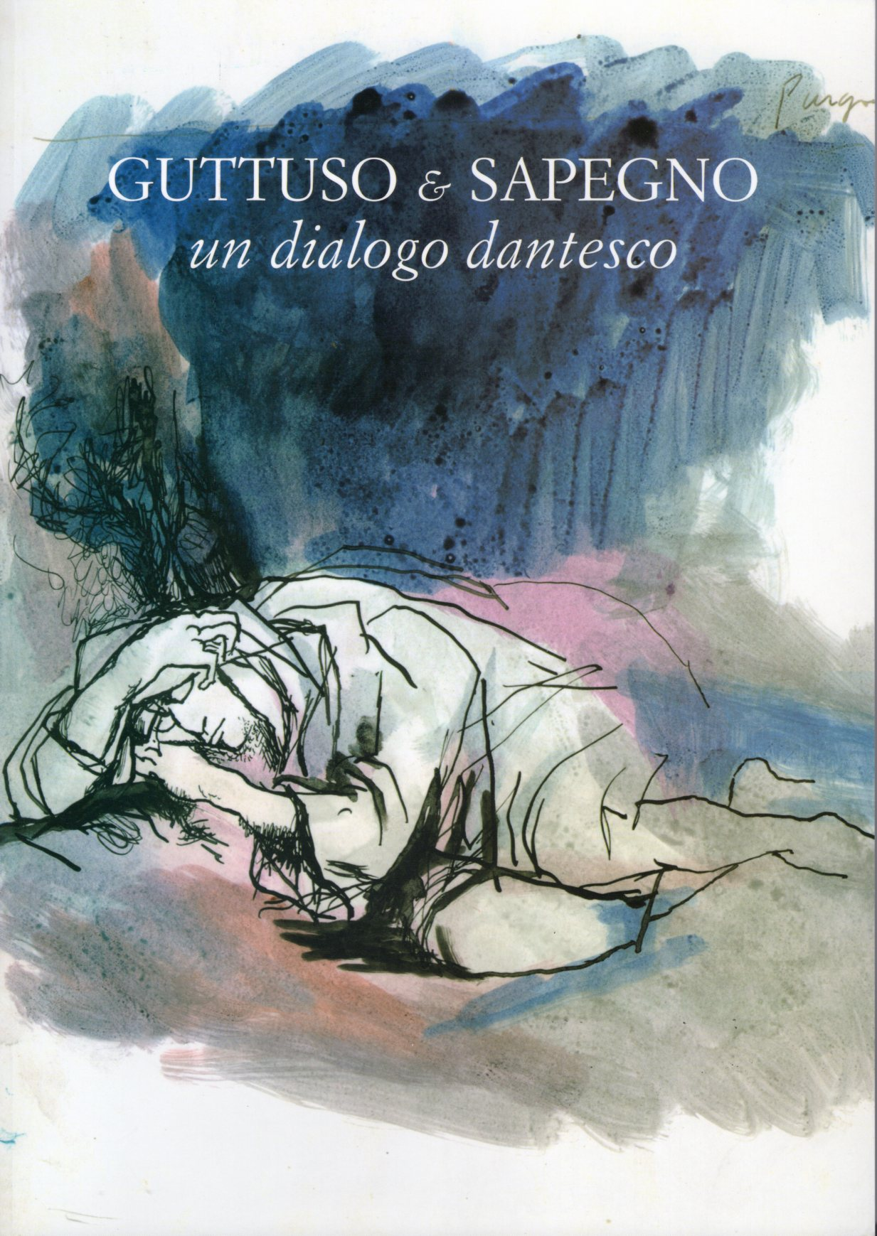10 Guttuso e Sapegno un dialogo dantesco. Fondazione Natalino Sapegno, Morgex 2015; Biblioteca Nazionale Universitaria, Torino 2015