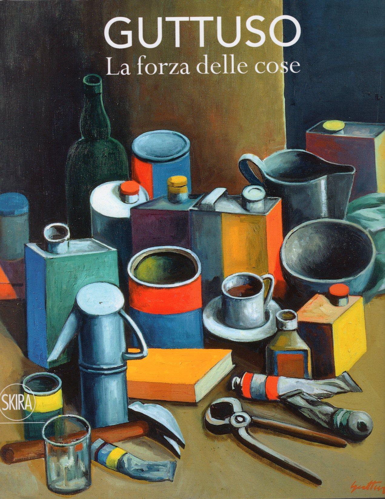 15 Guttuso la forza delle cose. Scuderie del Castello Visconteo, Pavia, Fondazione Sicilia, Villa Zito Palermo 2016