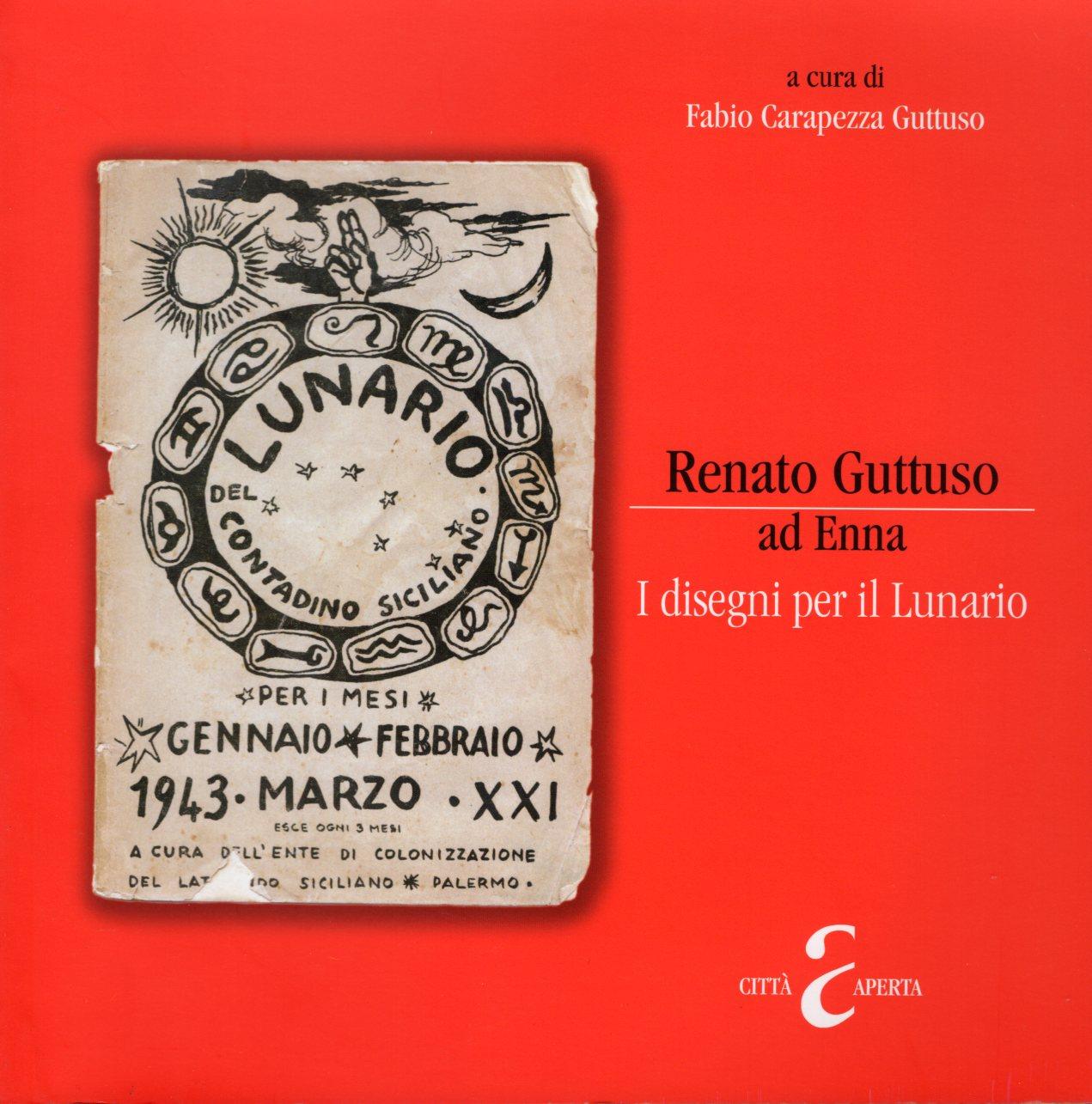 8 Renato Guttuso ad Enna I disegni per il Lunario, Enna 2010